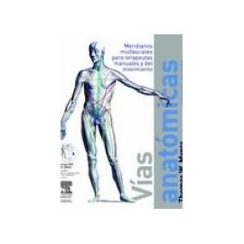 Vías anatómicas - Meridianos miofasciales para terapeutas manuales y del... (SIE-0041)