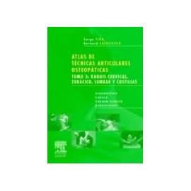 Atlas de Técnicas Articulares Osteopáticas. Tomo 3: Raquis cervical, torácico, lumbar y costillas (SIE-0014)