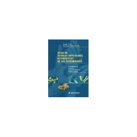 Atlas de Técnicas Articulares Osteopáticas de las Extremidades. Tomo 1: Diagnóstico, causas, cuadro clínico, reducciones (SIE-00