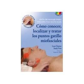 Guía de masaje para terapeutas manuales: Cómo conocer, localizar y tratar los puntos gatillo miofasciales + DVD-ROM (SIE-0013)