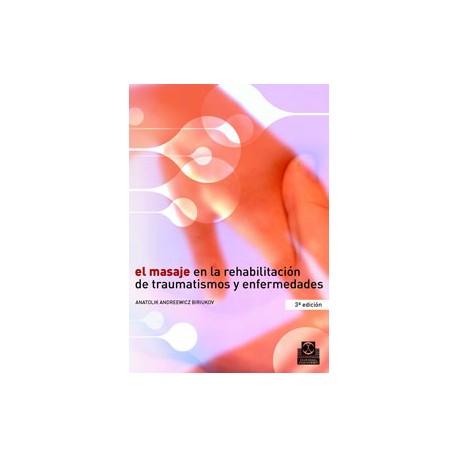 El masaje en la rehabilitación de traumatismos y enfermedades (PAI-0020)